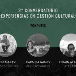 """Tercer Conversatorio """"Experiencias en Gestión Cultural"""""""