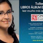 "Taller  ""Libros álbum en el aula"" a cargo de Daniela Alcalde en el FCE"