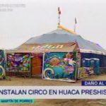 Instalan circo en huaca prehispánica