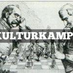 KULTURKAMPF, EL PARADIGMA DEL SIGLO XXI