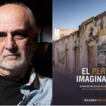 """Ricardo Bedoya presenta el libro """"El Perú imaginado. Representaciones de un país en el cine internacional"""""""